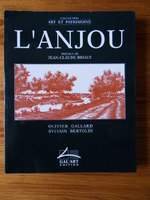 L'ANJOU - Gal'Art éditions - Préface JC Brialy - 232 pages , TBE