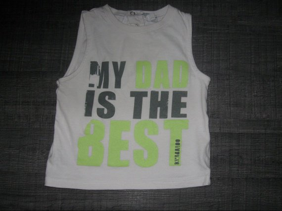 Debardeur 18 mois  my dad is the best   2€