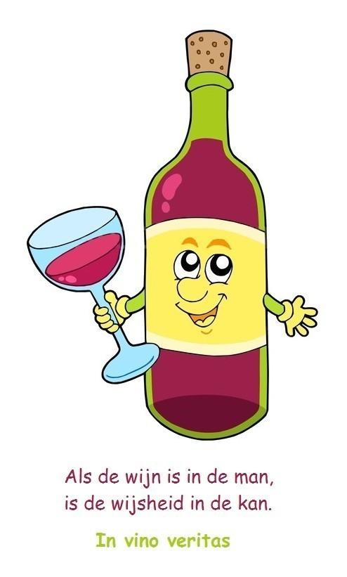 Als De Wijn Is In De Man Is De Wijsheid In De Kan