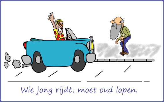 Wie jong rijdt, moet oud lopen.