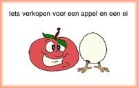 Iets verkopen voor een appel en een ei