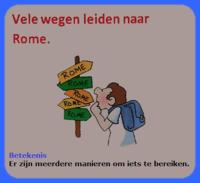 Vele wegen leiden naar Rome.
