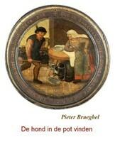 De hond in de pot vinden (Pieter Brueghel)