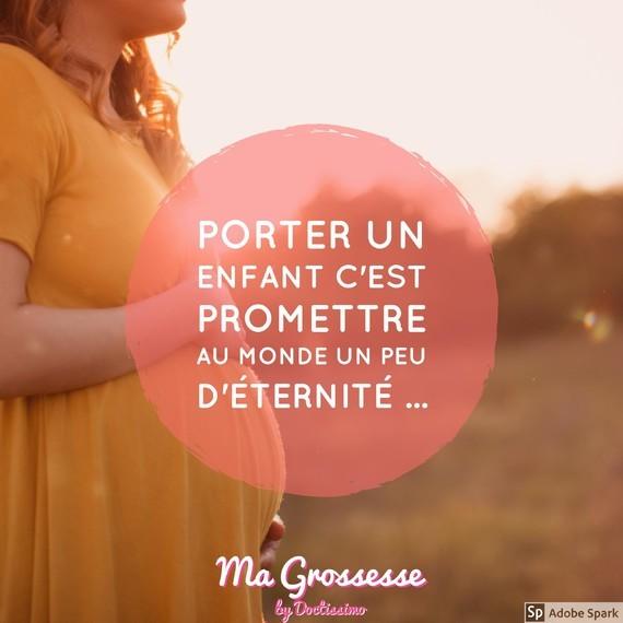 Porter un enfant c'est promettre au monde un peu d'éternité