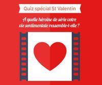 Jeu concours Saint-Valentin : Quelle héroïne de série êtes-vous ?