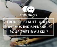 Témoignages : Trousse beauté, quels sont vos indispensables beauté pour partir au ski ? - 300x250
