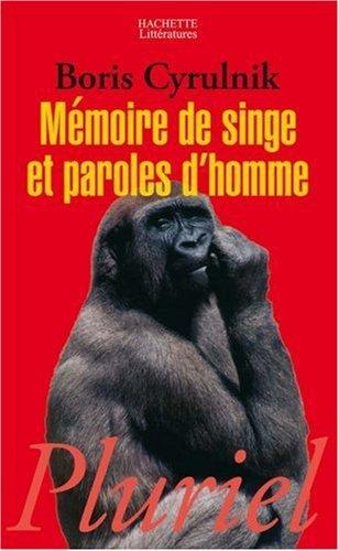 mémoire de singe et paroles d'hommes de Cyrulnik