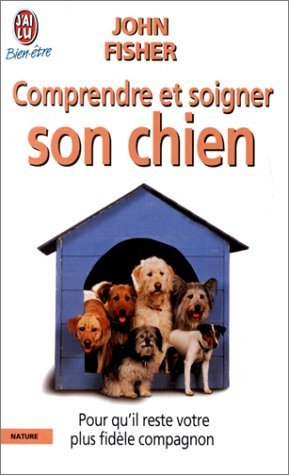comprendre et soigner son chien de John Fisher