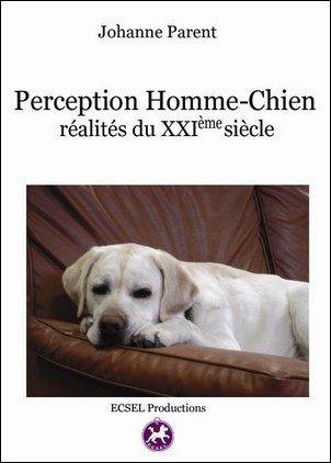 perception homme chien réalités du XXIème siècle de Johanne Parent