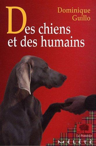 des chiens et des humains de Dominique Guillo