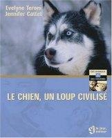 le chien un loup civilisé de Évelyne TERONI et Jennifer CATTET