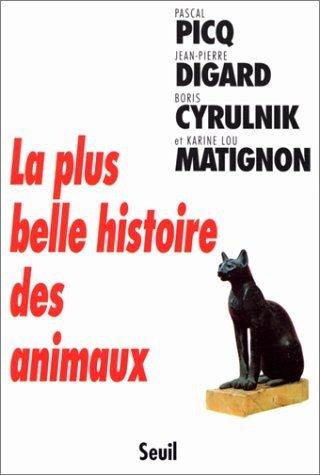 la plus belle histoire des animaux de PICQ, DIGARD, CYRULNIK et MATIGNON