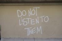 do not listen