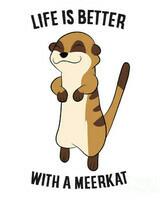 meerkats-love-life-is-better-with-meerkats-cute-meerkat-love-eq-designs