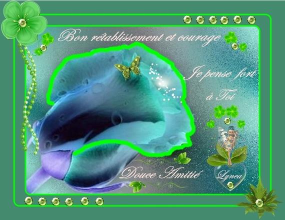bon rétablissement et courage-douce amitié de la rose bleue-lynea