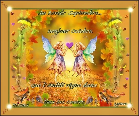 Au Revoir Septembre---Bonjour Octobre-Amitié dans tous les coeurs-Bisous de Lynea