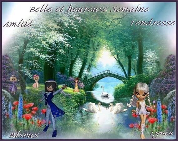 Belle et heureuse semaine-Amitié-tendresse-bisous de Lynea