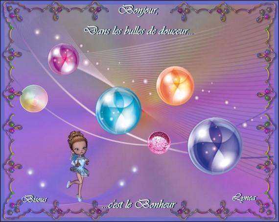 Bonjour, dans les bulles de douceur, c'est le bonheur---bisous de Lynea