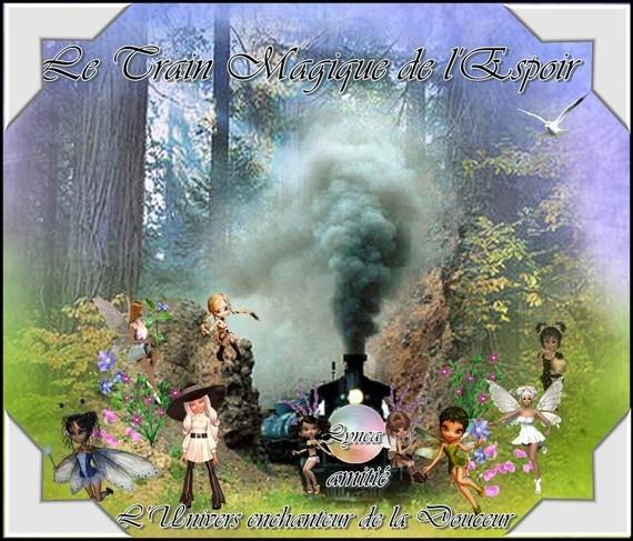 Amitié, Le Train magique de l'Espoir- Univers de douceur-Lynea