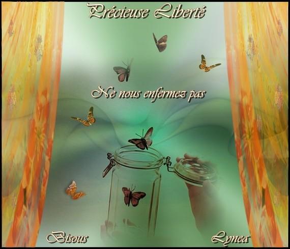 Précieuse Liberté-Ne nous enfermez pas---bisous de Lynea