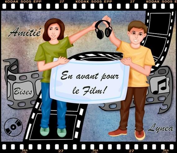 En avant pour le film bises amitié Lynea