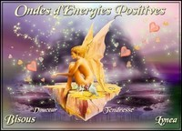 Ondes d'Energies Positives bisous douceur tendresse de Lynea