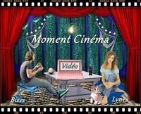 Moment Cinéma bises de Lynea