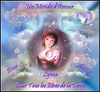 Monde d'Amour pour tous les Etres bises amitié de Lynea