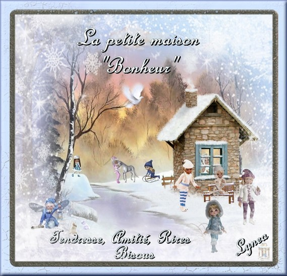 Bonheur la petite maison bisous amitié tendresse rires Lynea