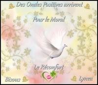Des ondes positives arrivent pour le moral et le réconfort, bisous de Lynea