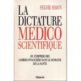 Simon-Sylvie-La-Dictature-Medico-Scientifique-Ou-L-emprise-Des-Lobbies-Financiers-Dans-Le-Domaine-De