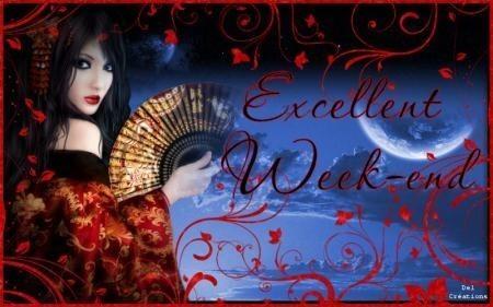 week end excellent