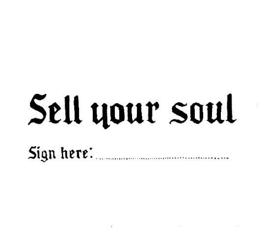 Sell your soul  - ou je vais la prendre de force