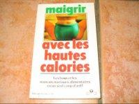 Maigrir avec les Hautes calories : 1 eur