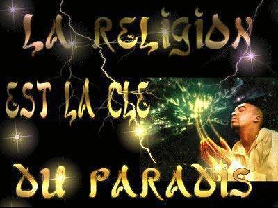 LA RELIGION EST LA CLE DU PARADIS