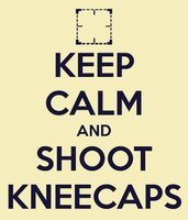 Keep_Calm_Shoot_Kneecaps
