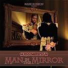 """"""" Man in the mirror"""""""