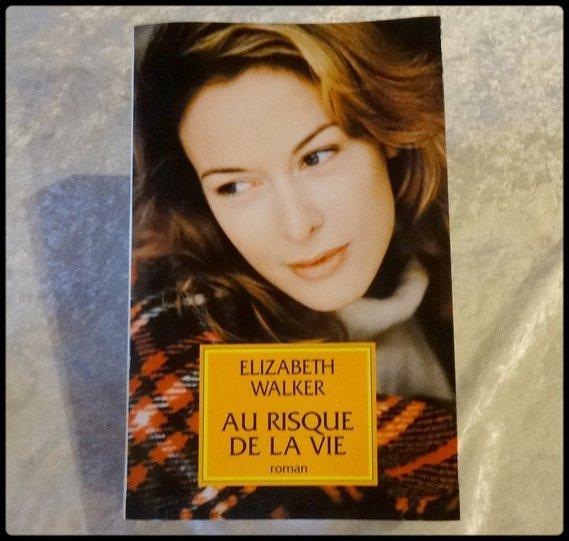 Au risque de la vie 3 € Elizabeth WALKER