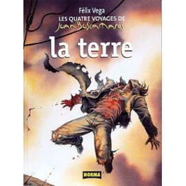 Vega-Felix-Les-Quatre-Voyages-De-Juan-Buscamares-T-3-La-Terre-Livre-424034730_ML
