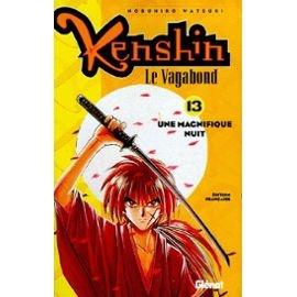 Kenshin Le Vagabond Tome 13 Une Magnifique Nuit Watsuki Nobuhiro