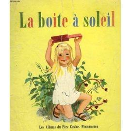 La Boite A Soleil. Les Albums Du Pere Castor