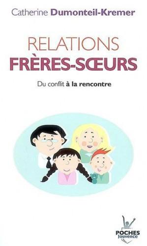 RELATION FRERES SOEURS DU CONFLIT A LA RENCONTRE