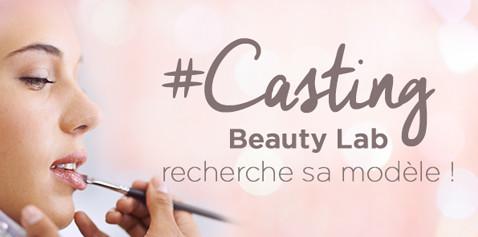 CASTING Beauty Lab recherche sa modèle !