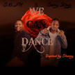 We Can Dance feat SBM
