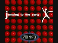 Space Master - jumping to the party