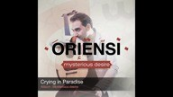 O R I E N S I ✪ Crying in Paradise